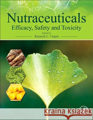 Nutraceuticals: Efficacy, Safety and Toxicity Gupta, Ramesh C.   9780128021477 Elsevier Science - książka