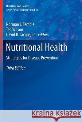 Nutritional Health : Strategies for Disease Prevention Norman J. Temple Ted Wilson Jr. David R. Jacobs 9781627039611 Humana Press - książka