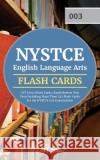 NYSTCE English Language Arts CST (003) Flash Cards: Rapid Review Test Prep Including More Than 325 Flash Cards for the NYSTCE 003 Examination Nystce English Language Arts Team        Cirrus Test Prep 9781635301588 Cirrus Test Prep