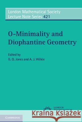 O-Minimality and Diophantine Geometry A J Wilkie 9781107462496 CAMBRIDGE UNIVERSITY PRESS - książka