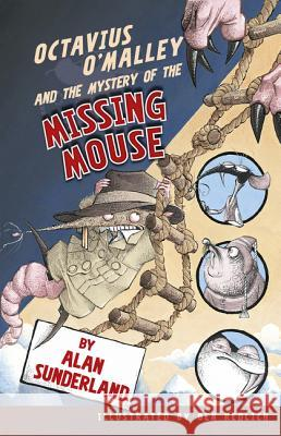 Octavius O'Malley and the Mystery of the Missing Mouse Alan Sunderland 9780207200496 Harper Collins Childrens Books - książka