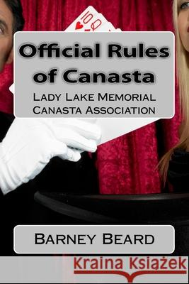 Official Rules of Canasta: Lady Lake Memorial Canasta Association Barney Beard 9781981610396 Createspace Independent Publishing Platform - książka