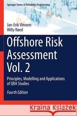 Offshore Risk Assessment Vol. 2 Vinnem, Jan-Erik, Røed, Willy 9781447174509 Springer London - książka