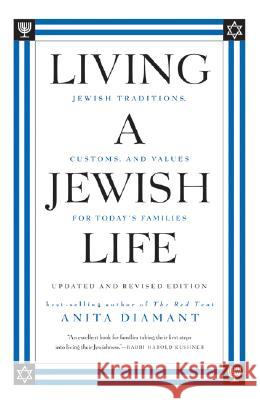 Living A Jewish Life, Updated And Expanded Edition : Jewish Traditions, Customs, And Values For Today's Families