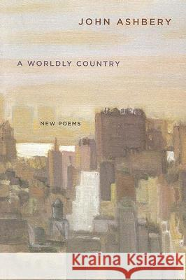 A Worldly Country: New Poems