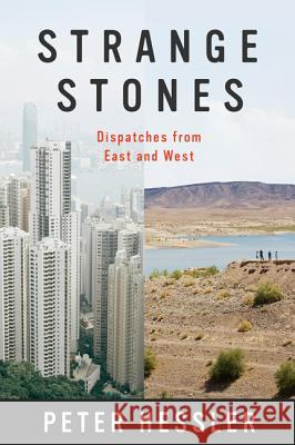Strange Stones: Dispatches from East and West