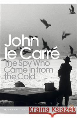 The Spy Who Came in from the Cold : Winner of CWA Dagger of Daggers 2005