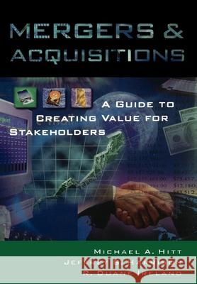 Mergers and Acquisitions : A Guide to Creating Value for Stakeholders