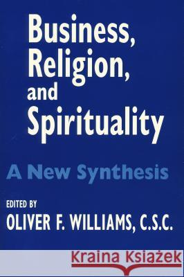 Business Religion Spirituality: A New Synthesis