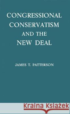Congressional Conservatism and the New Deal: The Growth of the Conservative Coalition in Congress, 1933-1939