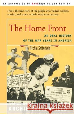 The Home Front: An Oral History of the War Years in America: 1941-45