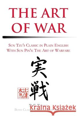 The Art of War : Sun Tzu's Classis in Plain English with Sun Pin's: The Art of Warfare