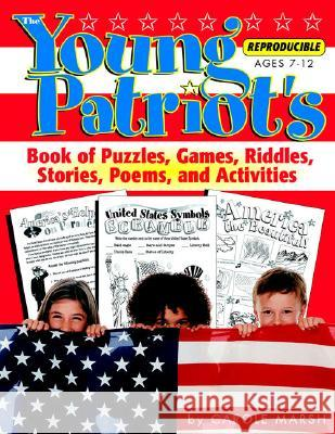 The Young Patriot's Book of Puzzles, Games, Riddles, Stories, Poems, and Activit
