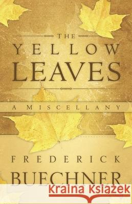 The Yellow Leaves : A Miscellany