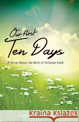 Our First Ten Days: A Novel about the Birth of Christian Faith
