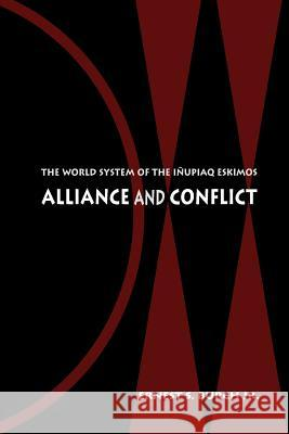 Alliance and Conflict: The World System of the Inupiaq Eskimos