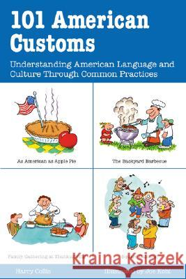 101 American Customs: Understanding Language and Culture Through Common Practices