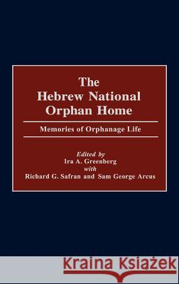 The Hebrew National Orphan Home : Memories of Orphanage Life