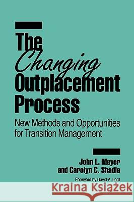 The Changing Outplacement Process : New Methods and Opportunities for Transition Management
