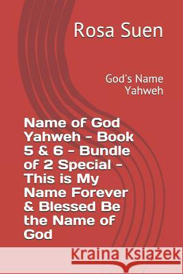 Name of God Yahweh - Book 5 & 6 - Bundle of 2 Special - This Is My Name Forever & Blessed Be the Name of God: God's Name Yahweh