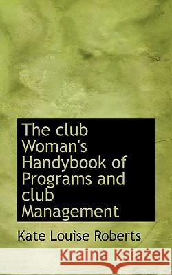 The Club Woman's Handybook of Programs and Club Management
