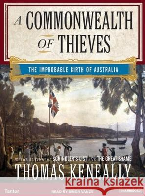A Commonwealth of Thieves: The Improbable Birth of Australia - audiobook