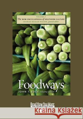 The New Encyclopedia of Southern Culture: Volume 7: Foodways (Large Print 16pt)