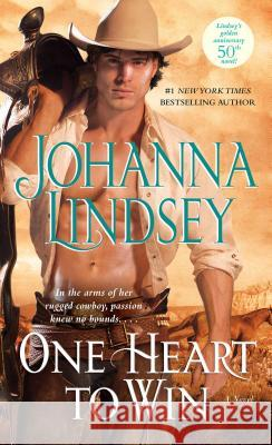One Heart to Win : In the arms of her rugged cowboy, passion knew no bound . . .