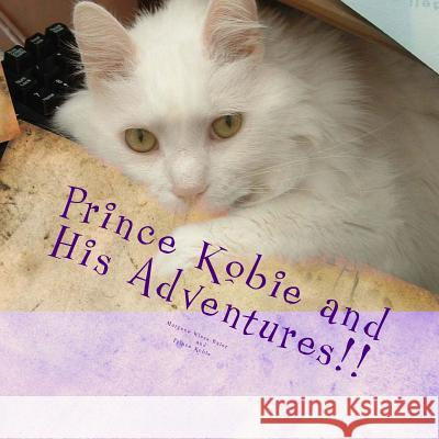 Prince Kobie and His Adventures!: Or My Life with Kobie!
