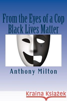 From the Eyes of a Cop: Black Lives Matter