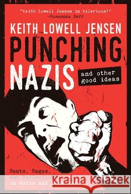 Punching Nazis : And Other Good Ideas