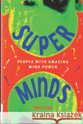 Super Minds - People with Amazing Mind Power