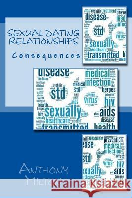 Sexual Dating Relationships: Delivers Consequences
