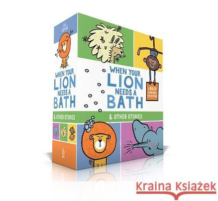 When Your Lion Needs a Bath & Other Stories: When Your Lion Needs a Bath; When Your Elephant Has the Sniffles; When Your Llama Needs a Haircut; When Y