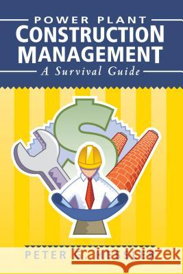 Power Plant Construction Management: A Survival Guide