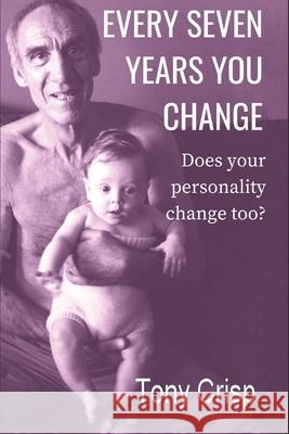 Every Seven Years You Change: Does Your Personality Change Too?