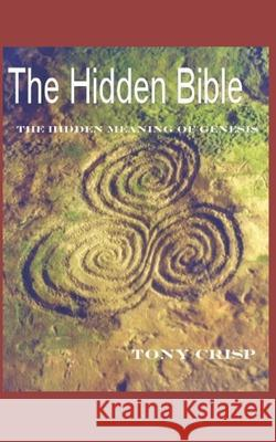 The Hidden Bible: The Hidden Meaning of Genesis