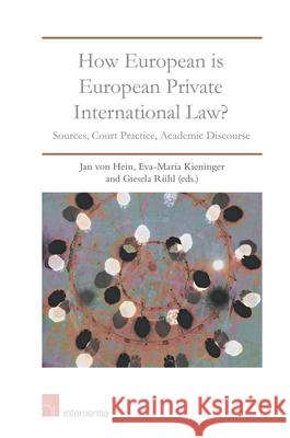 How European Is European Private International Law?: Sources, Court Practice, Academic Discourse