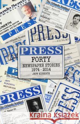 Forty: Newspaper Stories 1970-2014