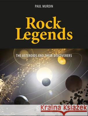 Rock Legends : The Asteroids and Their Discoverers