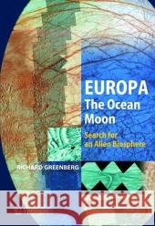 Europa - The Ocean Moon : Search For An Alien Biosphere