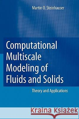 Computational Multiscale Modeling of Fluids and Solids : Theory and Applications