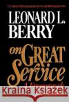 On Great Service : A Framework for Action Leonard L. Berry 9780029185551 Free Press