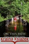 On This Path: Poems and Translations
