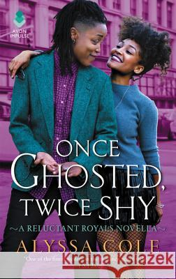 Once Ghosted, Twice Shy: A Reluctant Royals Novella Alyssa Cole 9780062931870 Avon Books - książka