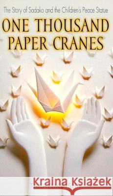 One Thousand Paper Cranes: The Story of Sadako and the Children's Peace Statue Takayuki Ishii Ishii Takayuki 9780440228431 Laurel-Leaf Books - książka