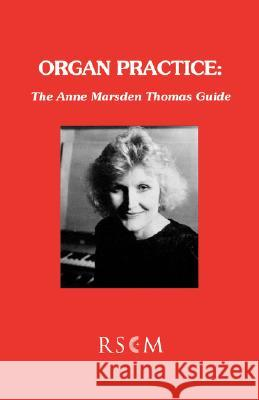 Organ Practice: The Anne Marsden Thomas Guide Anne Marsde 9780854020973 Royal School of Church Music - książka