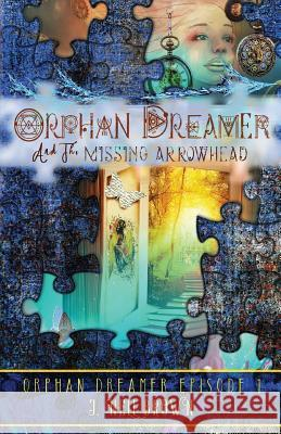 Orphan Dreamer and the Missing Arrowhead J. Nell Brown 9781942849087 J. Nell Brown - książka