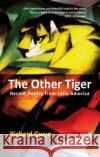 Other Tiger Recent Poetry from Latin America 0 9781781723340