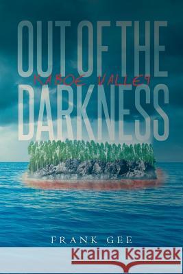 Out of the Darkness: Kaboe Valley Frank Gee 9781640960718 Newman Springs Publishing, Inc. - książka